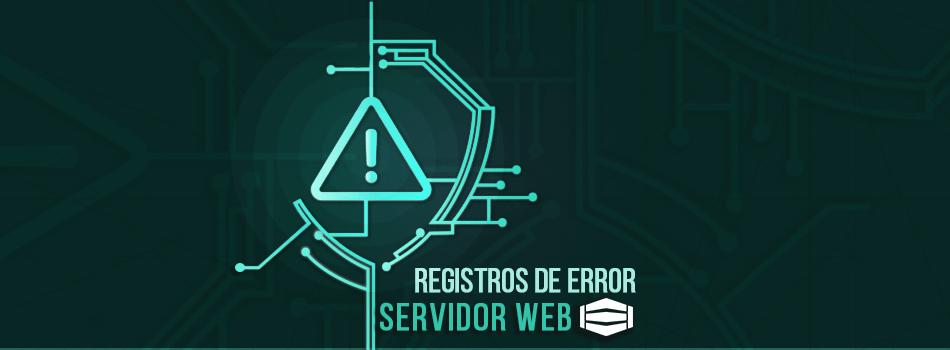 Comprobar los registros de error de su servidor web, para qué sirve