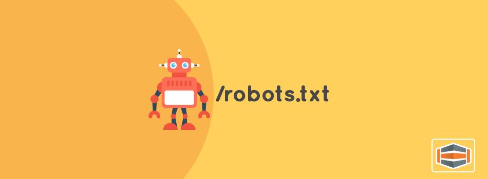 Cosas que debes saber sobre el archivo robots.txt
