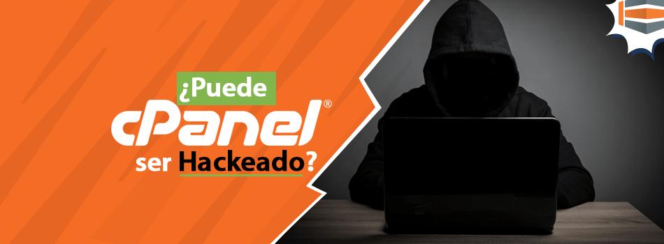 ¿Puede cPanel ser hackeado? Si asi fuere, ¿Cómo limpiarlo?