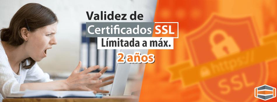 La validez del certificado SSL / TLS ahora está limitada a un máximo de dos años